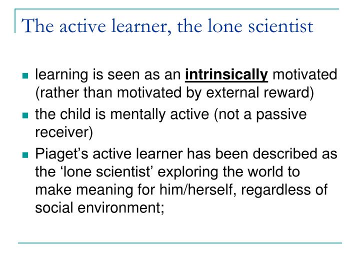 The active learner, the lone scientist