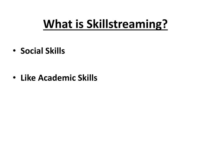 What is skillstreaming1