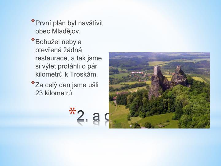 První plán byl navštívit obec Mladějov.