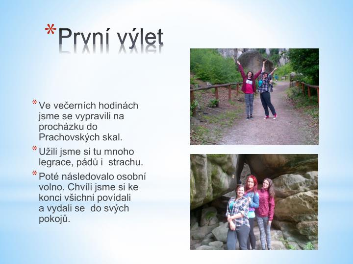 Ve večerních hodinách jsme se vypravili na procházku do Prachovských skal.
