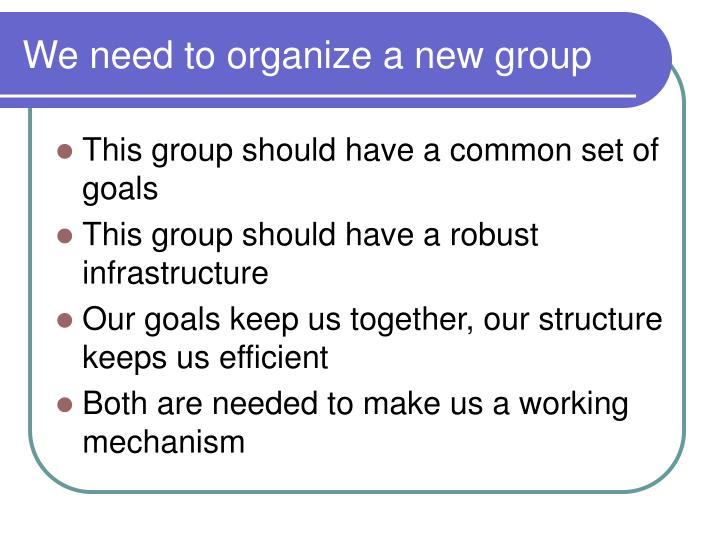 We need to organize a new group