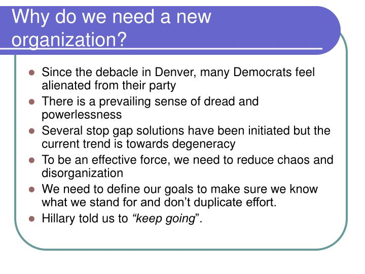 Why do we need a new organization?