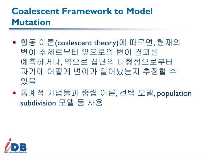 Coalescent Framework to Model Mutation