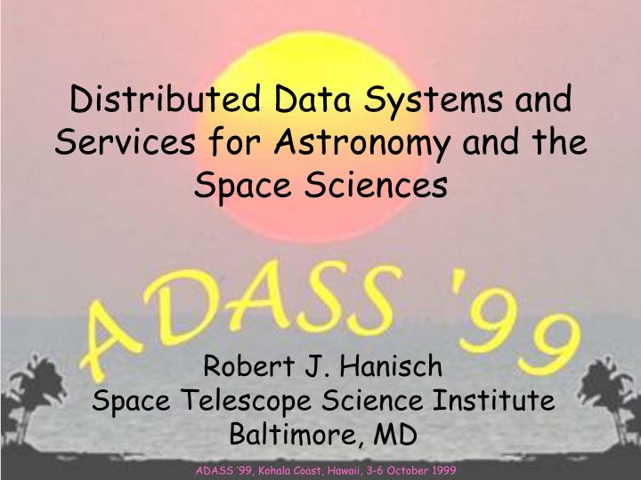 Distributed data systems and services for astronomy and the space sciences