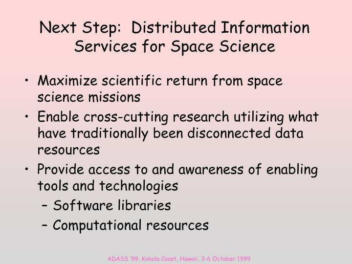 Next Step:  Distributed Information Services for Space Science