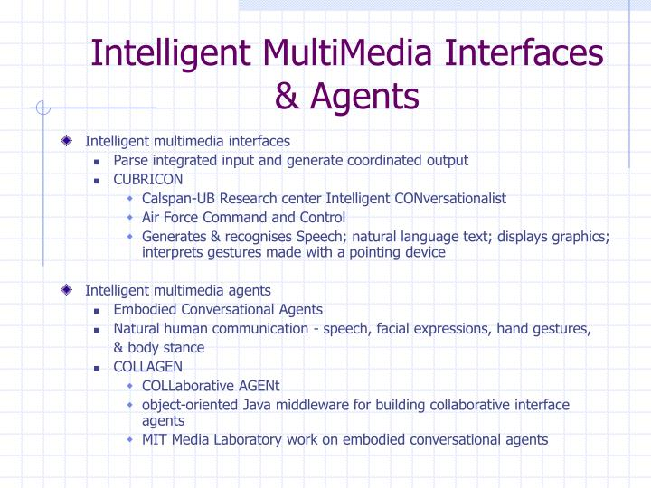 Intelligent MultiMedia Interfaces