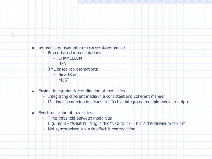 Semantic representation - represents semantics