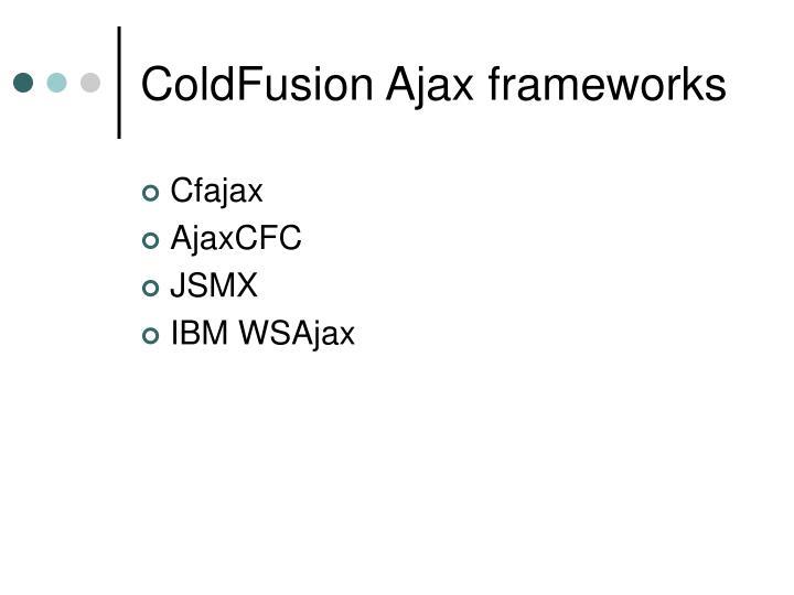 ColdFusion Ajax frameworks