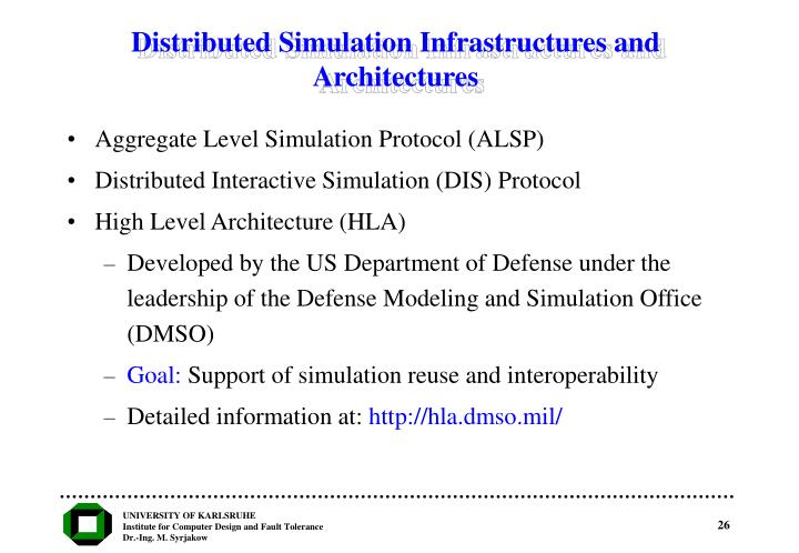Distributed Simulation Infrastructures and Architectures