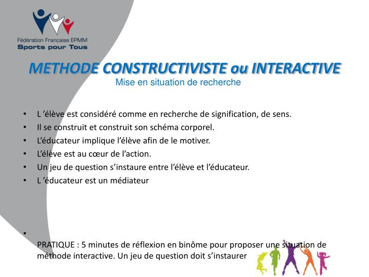 METHODE CONSTRUCTIVISTE ou INTERACTIVE