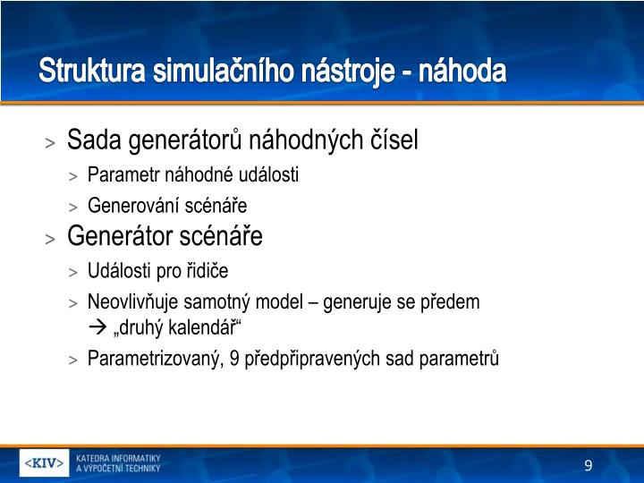 Struktura simulačního nástroje - náhoda