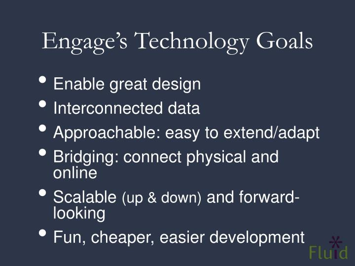 Engage's Technology Goals