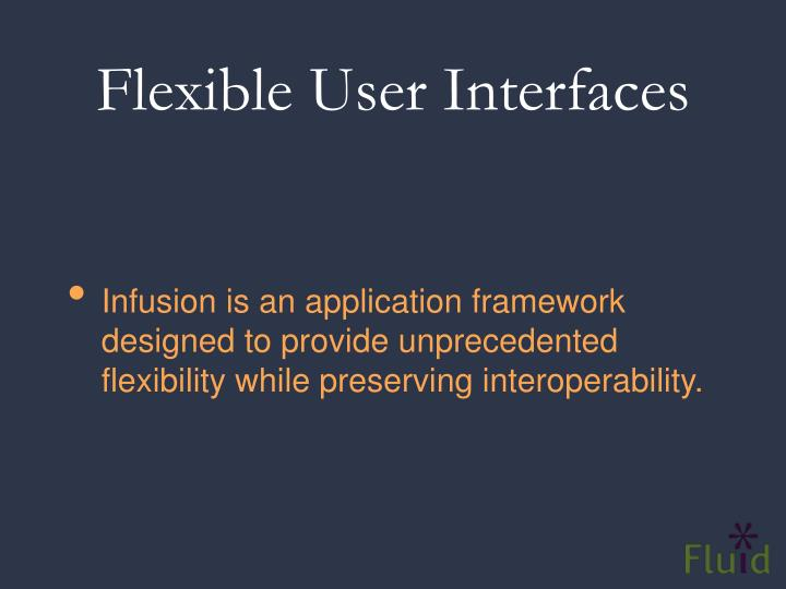 Flexible User Interfaces
