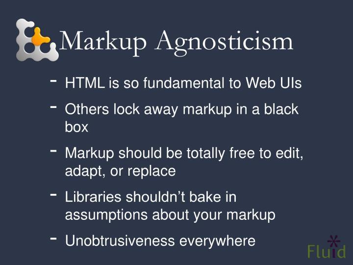 Markup Agnosticism