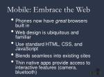 mobile embrace the web