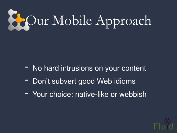 Our Mobile Approach