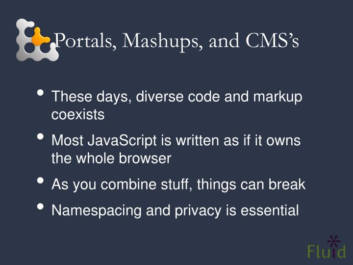 Portals, Mashups, and CMS's