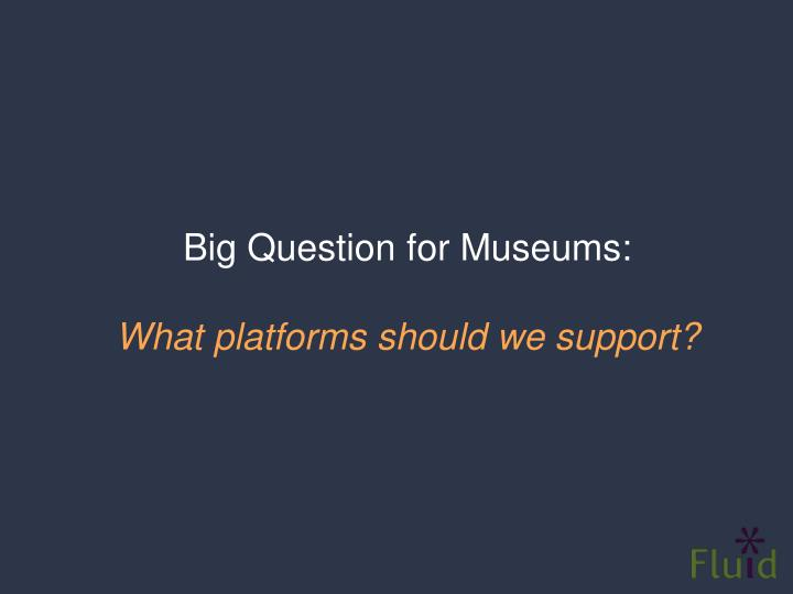 Big Question for Museums: