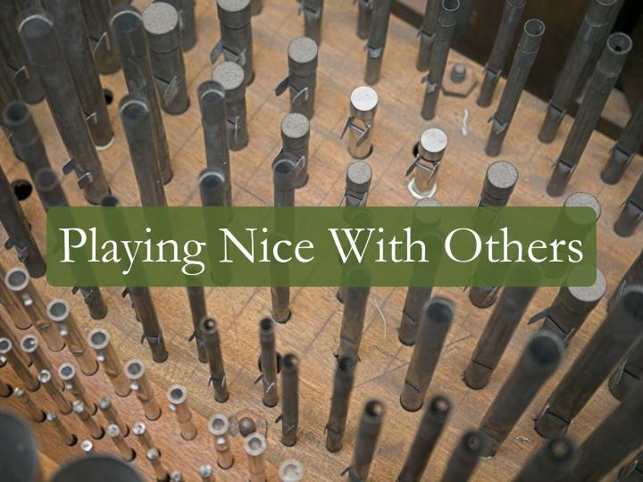 Playing Nice With Others