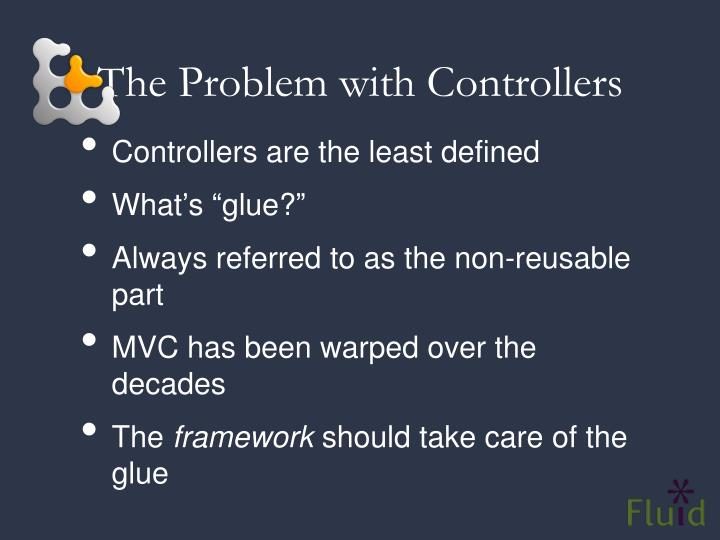 The Problem with Controllers