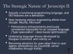 the strategic nature of javascript ii