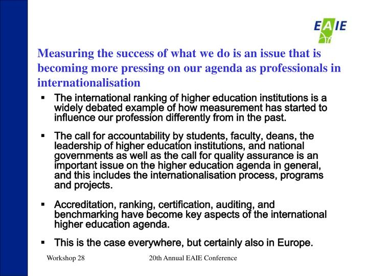 Measuring the success of what we do is an issue that is becoming more pressing on our agenda as professionals in internationalisation