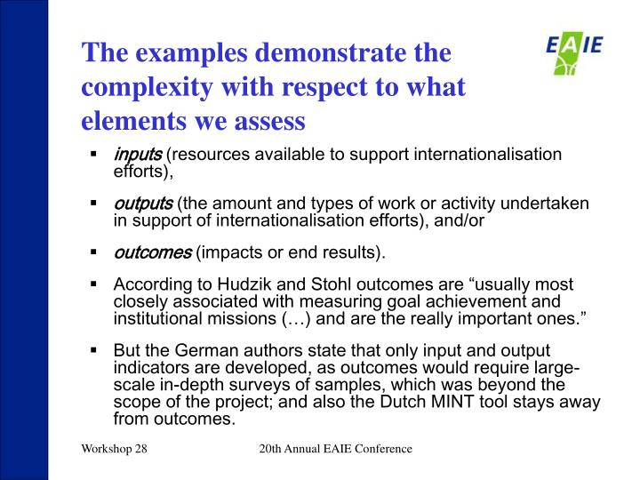 The examples demonstrate the complexity with respect to what elements we assess