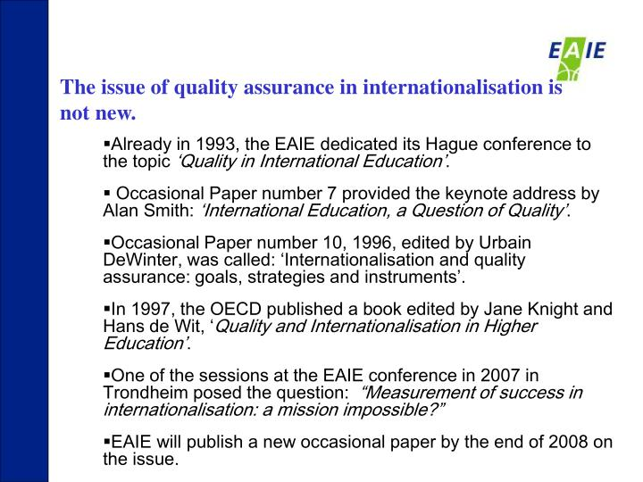 The issue of quality assurance in internationalisation is not new.