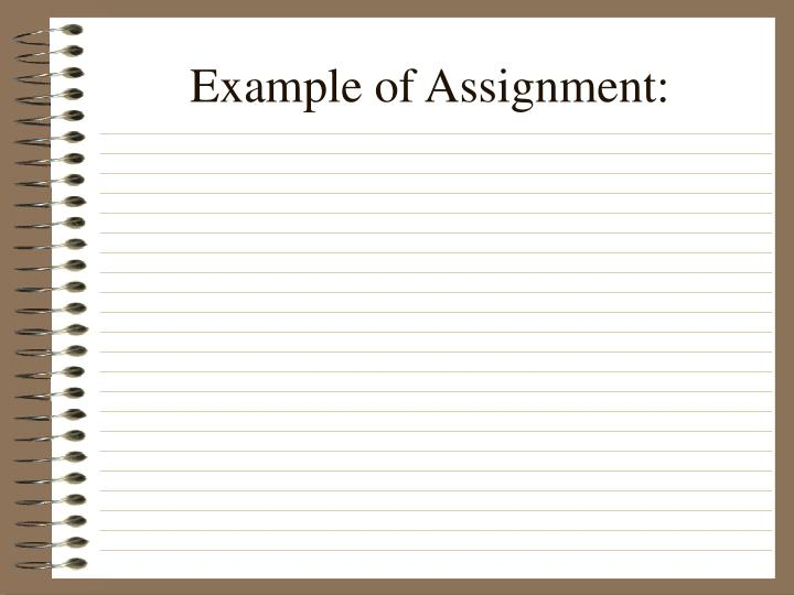 Example of Assignment:
