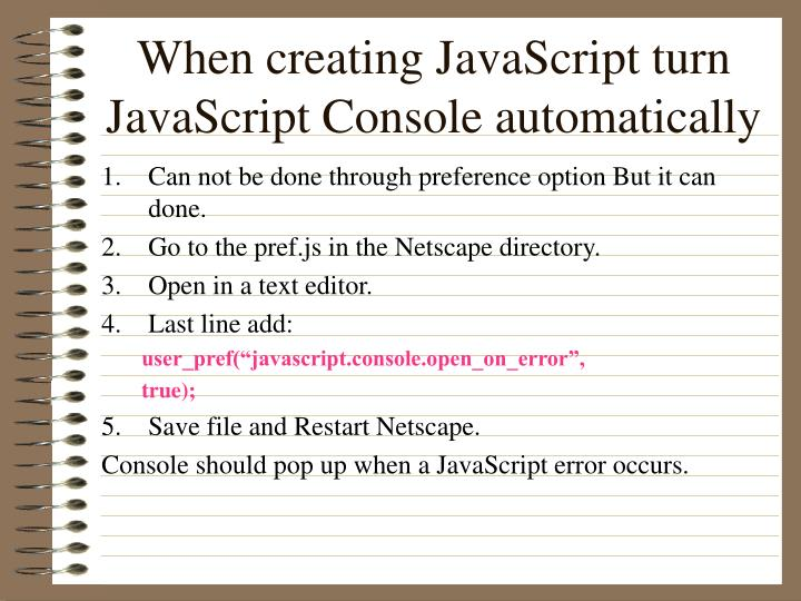 When creating JavaScript turn JavaScript Console automatically