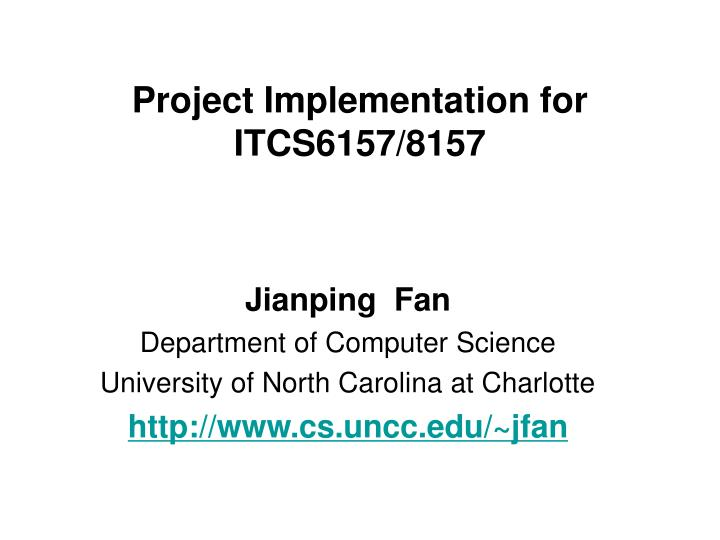 project implementation for itcs6157 8157