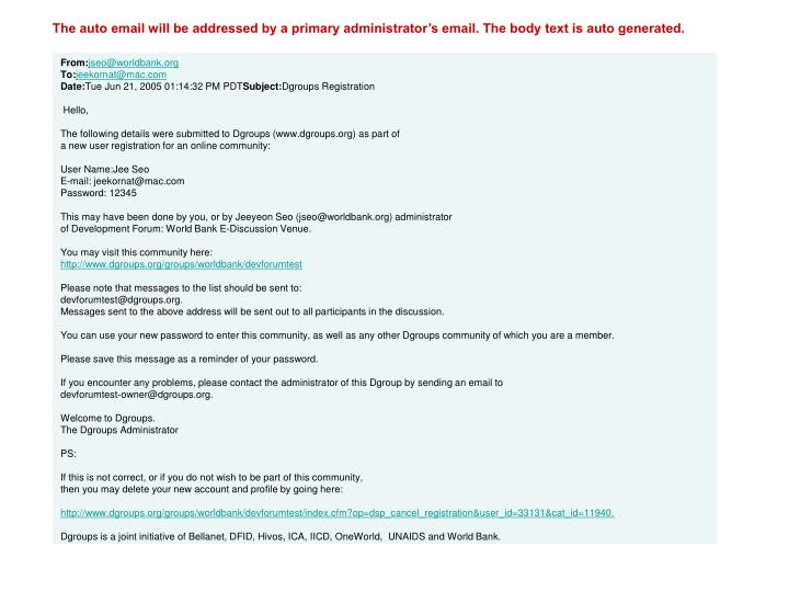 The auto email will be addressed by a primary administrator's email. The body text is auto generated.