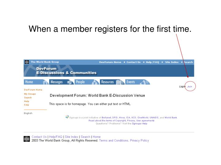 When a member registers for the first time.