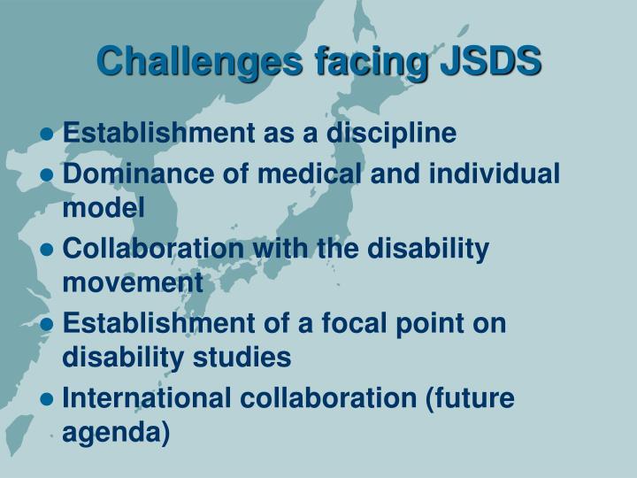 Challenges facing JSDS