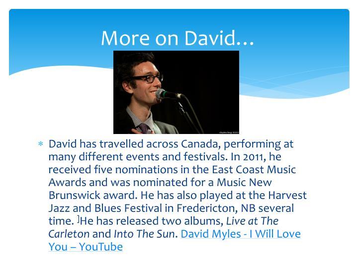 More on David…
