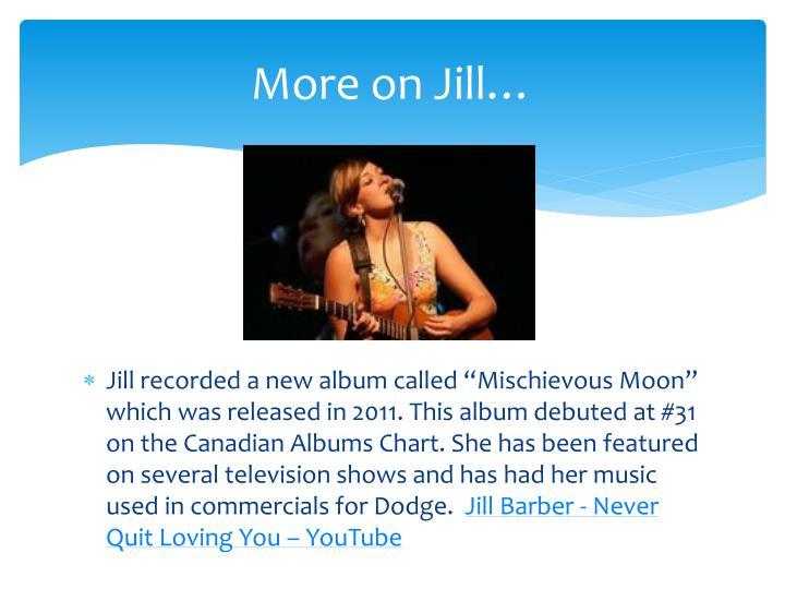 More on Jill…