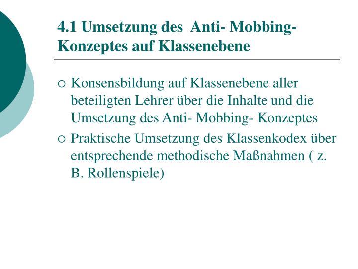 4.1 Umsetzung des  Anti- Mobbing-Konzeptes auf Klassenebene