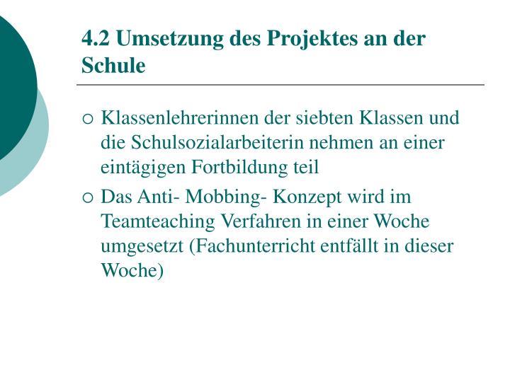 4.2 Umsetzung des Projektes an der Schule