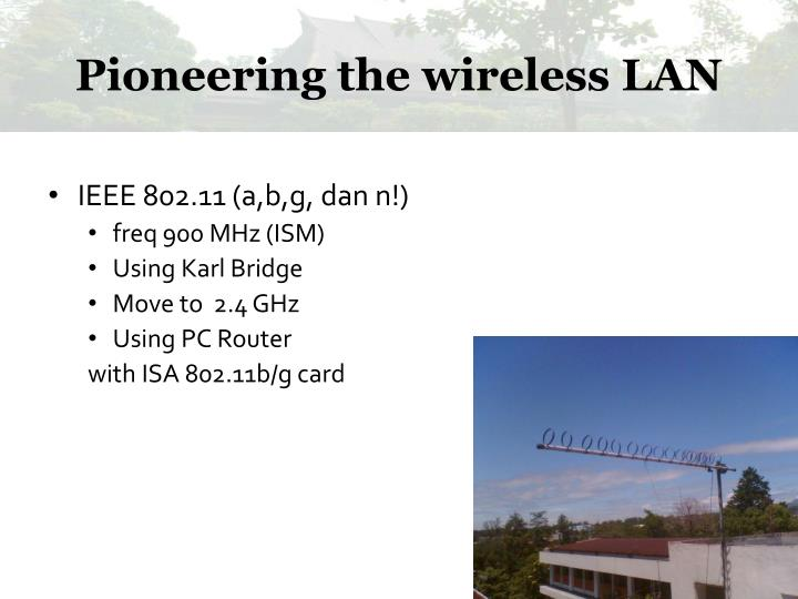 Pioneering the wireless LAN