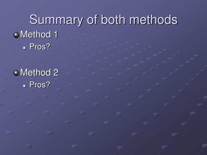 Summary of both methods