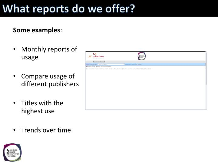 What reports do we offer?