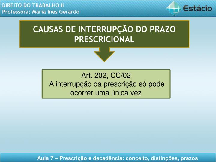 CAUSAS DE INTERRUPÇÃO DO PRAZO PRESCRICIONAL
