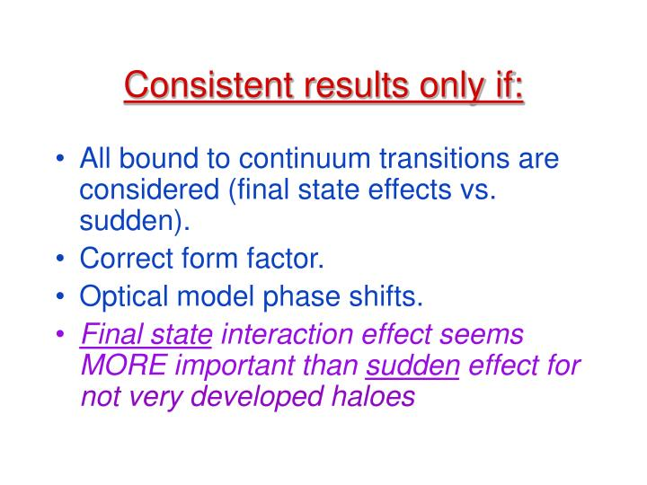 Consistent results only if: