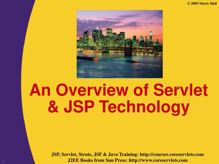 An overview of servlet jsp technology