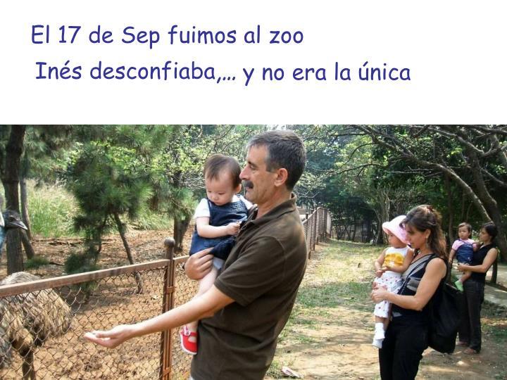 El 17 de Sep fuimos al zoo