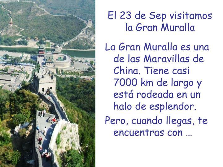 El 23 de Sep visitamos la Gran Muralla