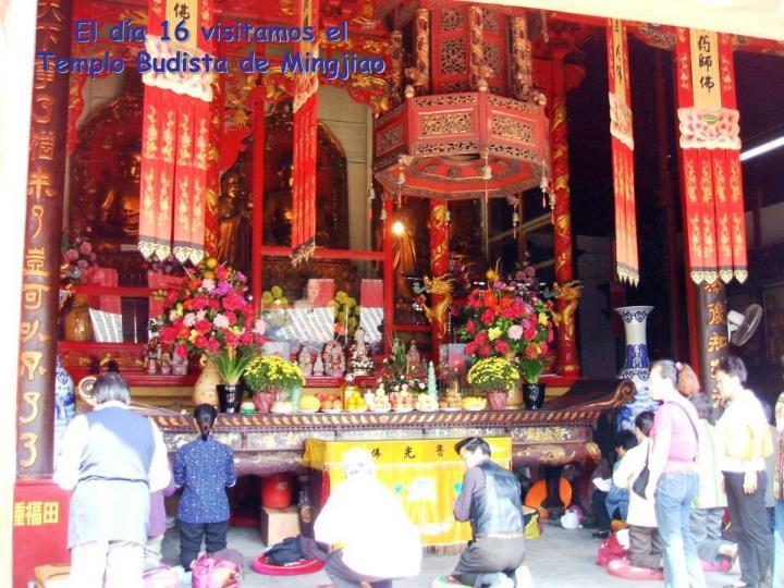 El día 16 visitamos el Templo Budista de Mingjiao