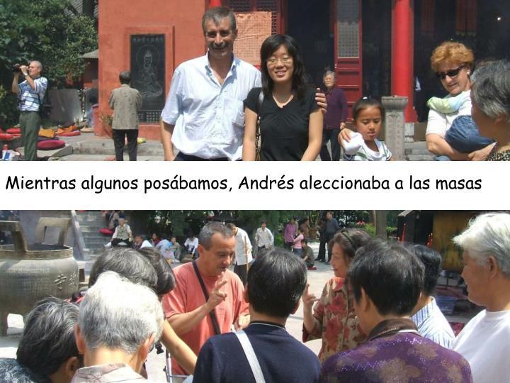 Mientras algunos posábamos, Andrés aleccionaba a las masas