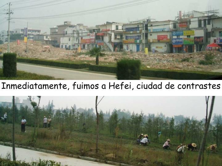 Inmediatamente, fuimos a Hefei, ciudad de contrastes