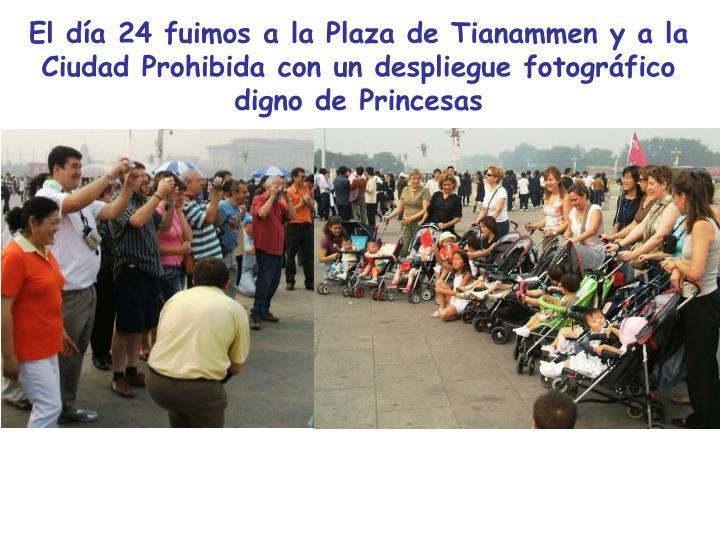El día 24 fuimos a la Plaza de Tianammen y a la Ciudad Prohibida con un despliegue fotográfico digno de Princesas